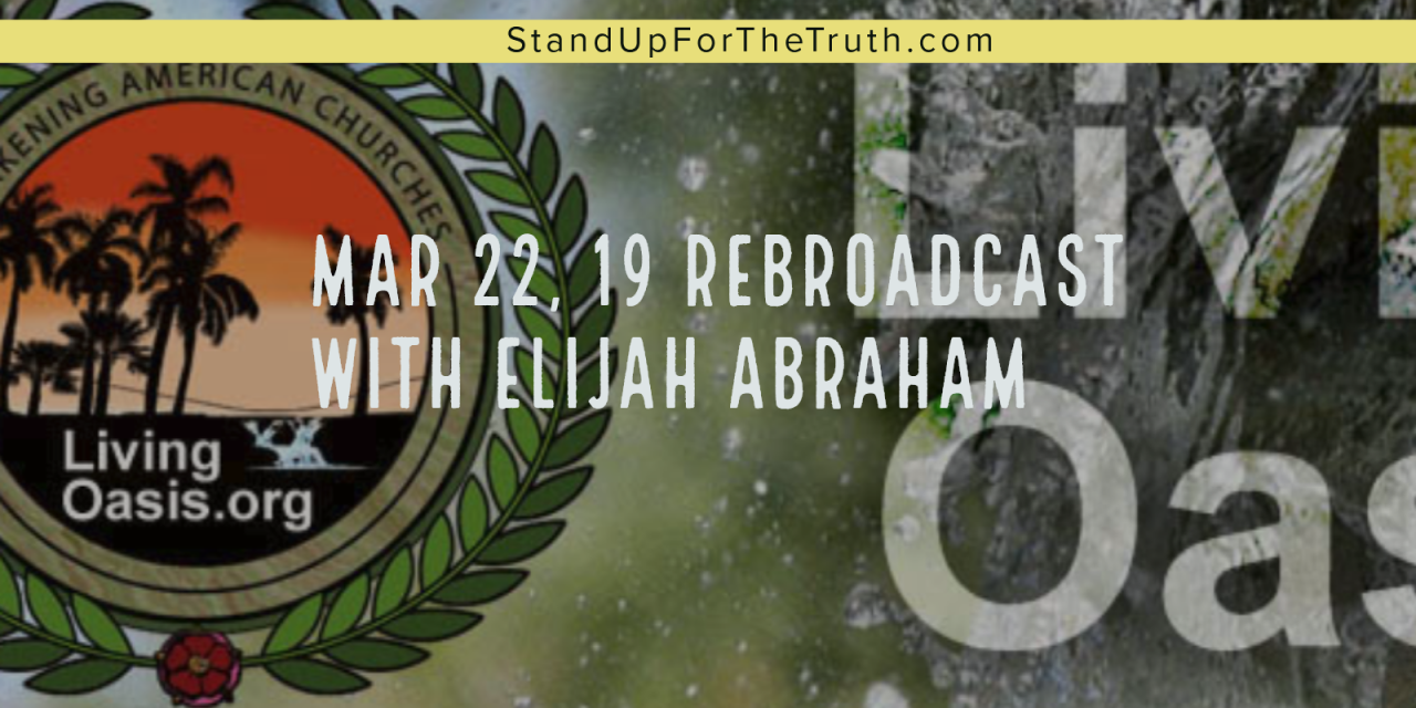 March 22, 19 Rebroadcast with Elijah Abraham