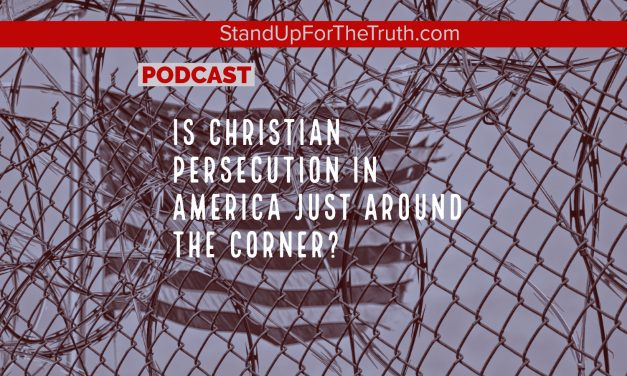 Is Christian Persecution in America Just Around the Corner?