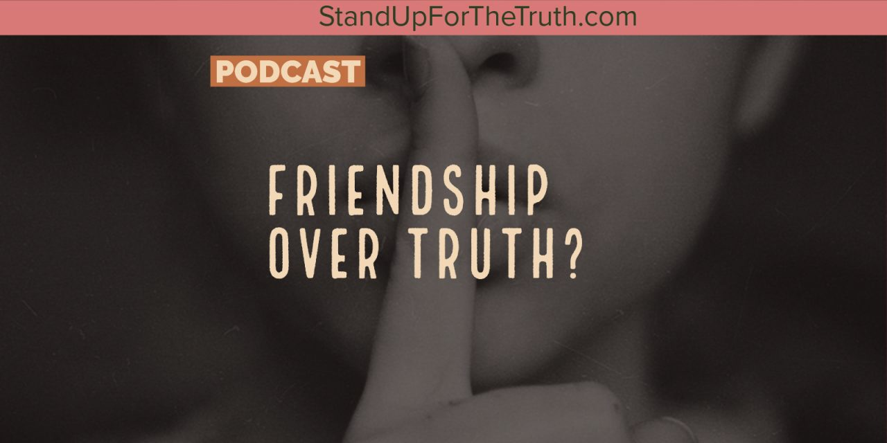 Friendship Over Truth?