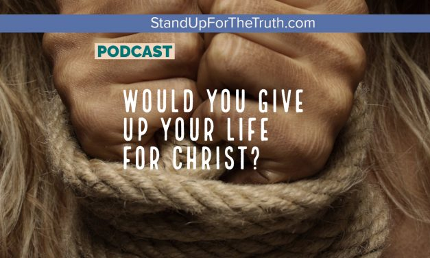 Would You Give Up Your Life for Christ? Persecution Update