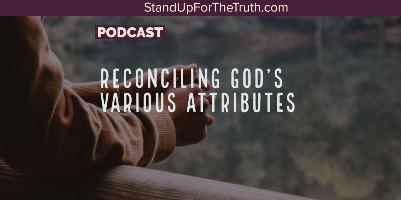 Reconciling God's Various Attributes