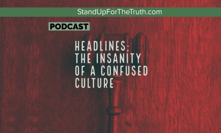 Headlines; the Insanity of a Confused Culture