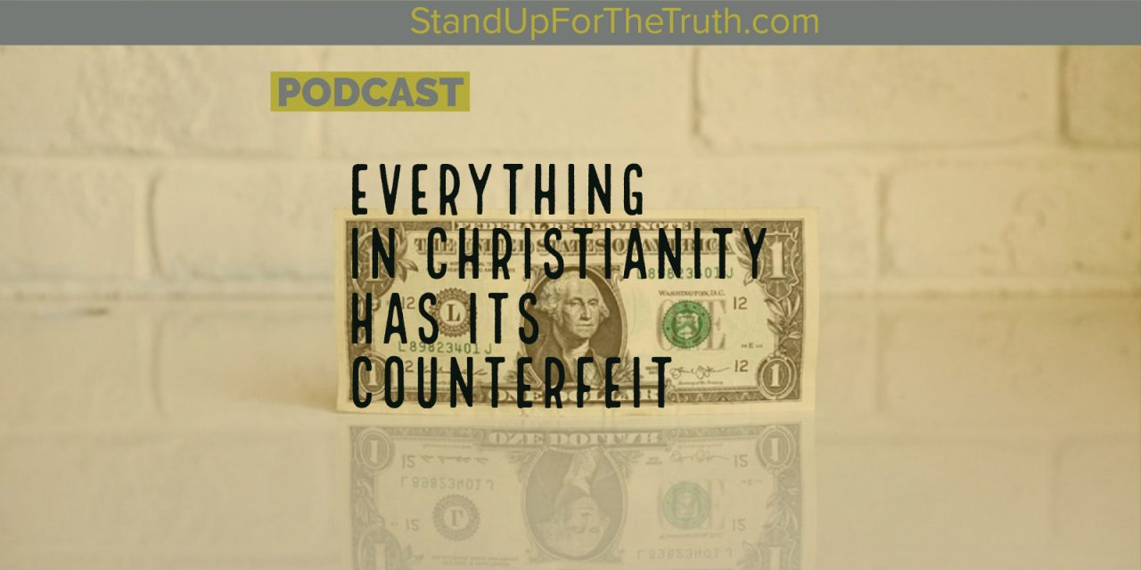 Everything in Christianity has its counterfeit