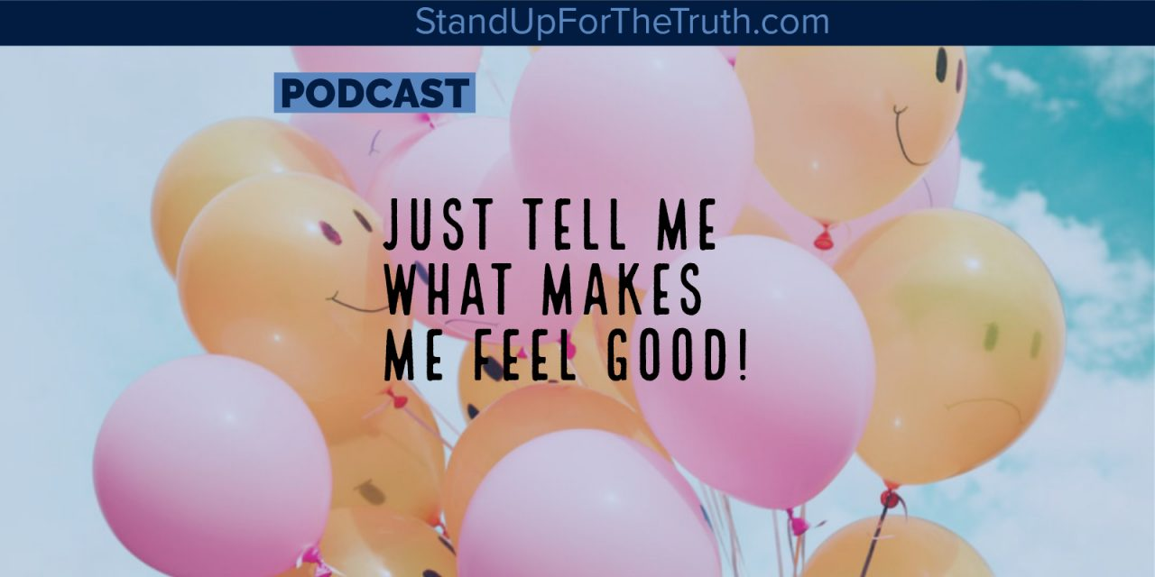 Just Tell Me What Makes Me Feel Good!