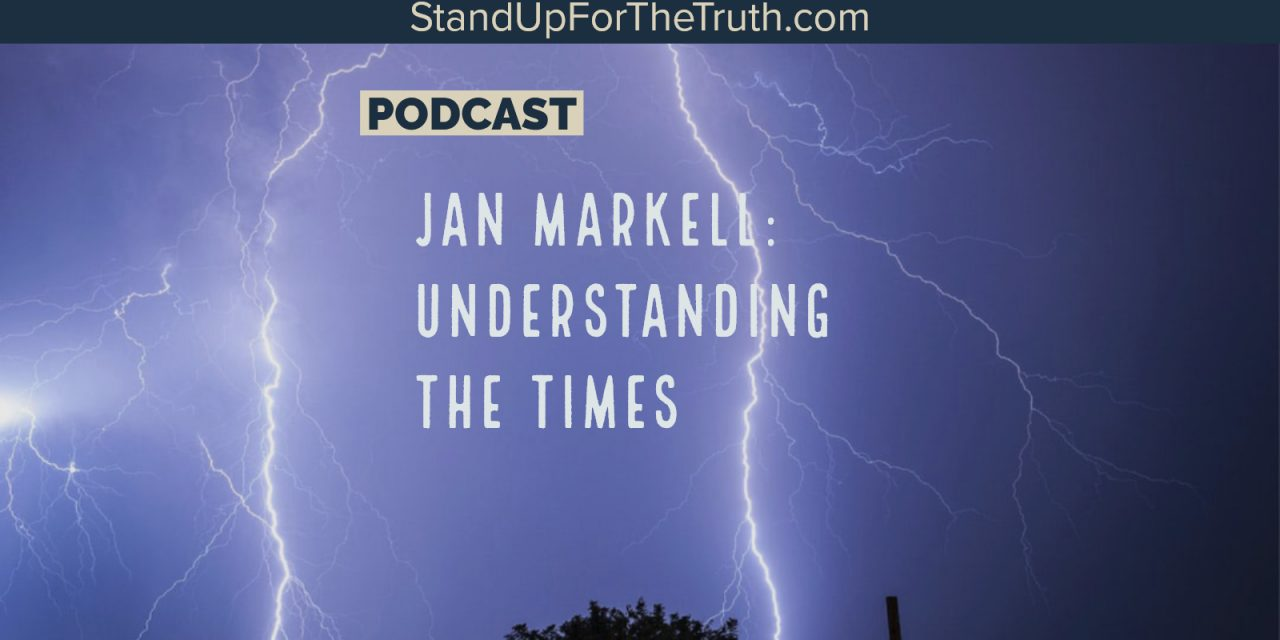 Jan Markell | An Update with Understanding The Times host