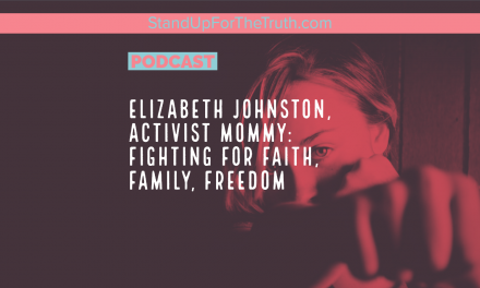 Elizabeth Johnston, Activist Mommy: Fighting for Faith, Family, Freedom