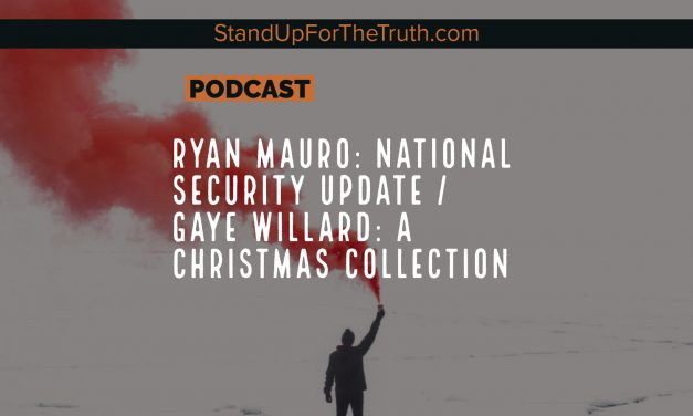 Ryan Mauro: National Security Update / Gaye Willard: A Christmas Collection