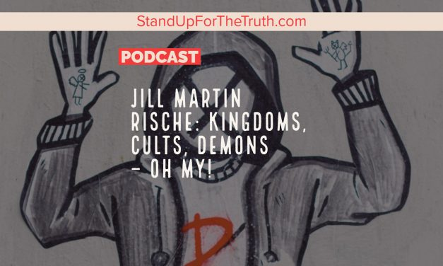 Jill Martin Rische: Kingdoms, Cults & Demons – Oh My!