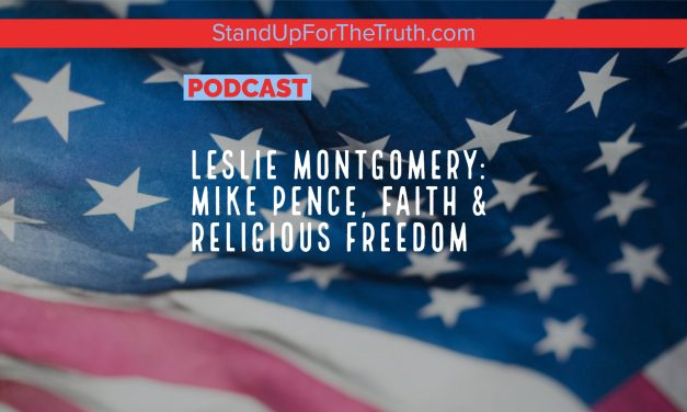 Leslie Montgomery: Mike Pence, Faith & Religious Freedom