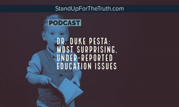 Dr. Duke Pesta: Surprising, Under-Reported Education Issues