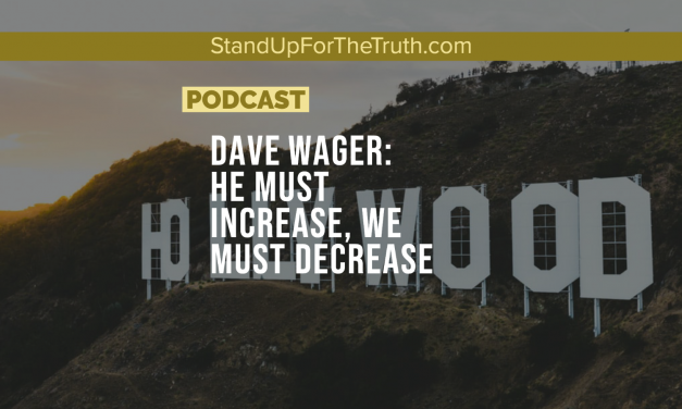 Dave Wager: He Must Increase, We Must Decrease