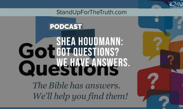 Shea Houdmann: Got Questions? We Have Answers.
