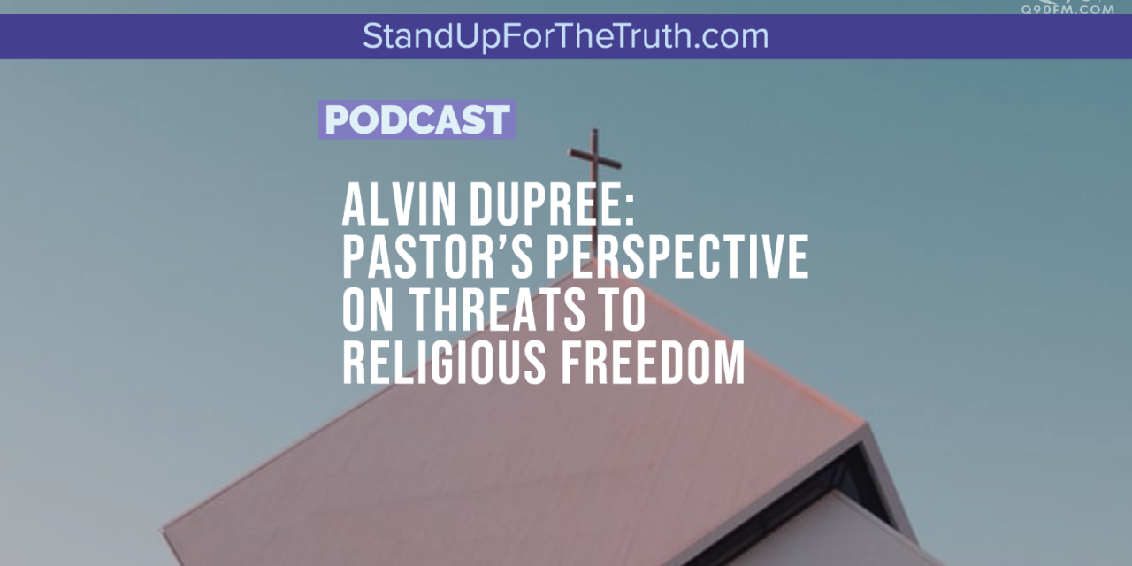Alvin Dupree: Pastor's Perspective, Bullying & Religious Freedom