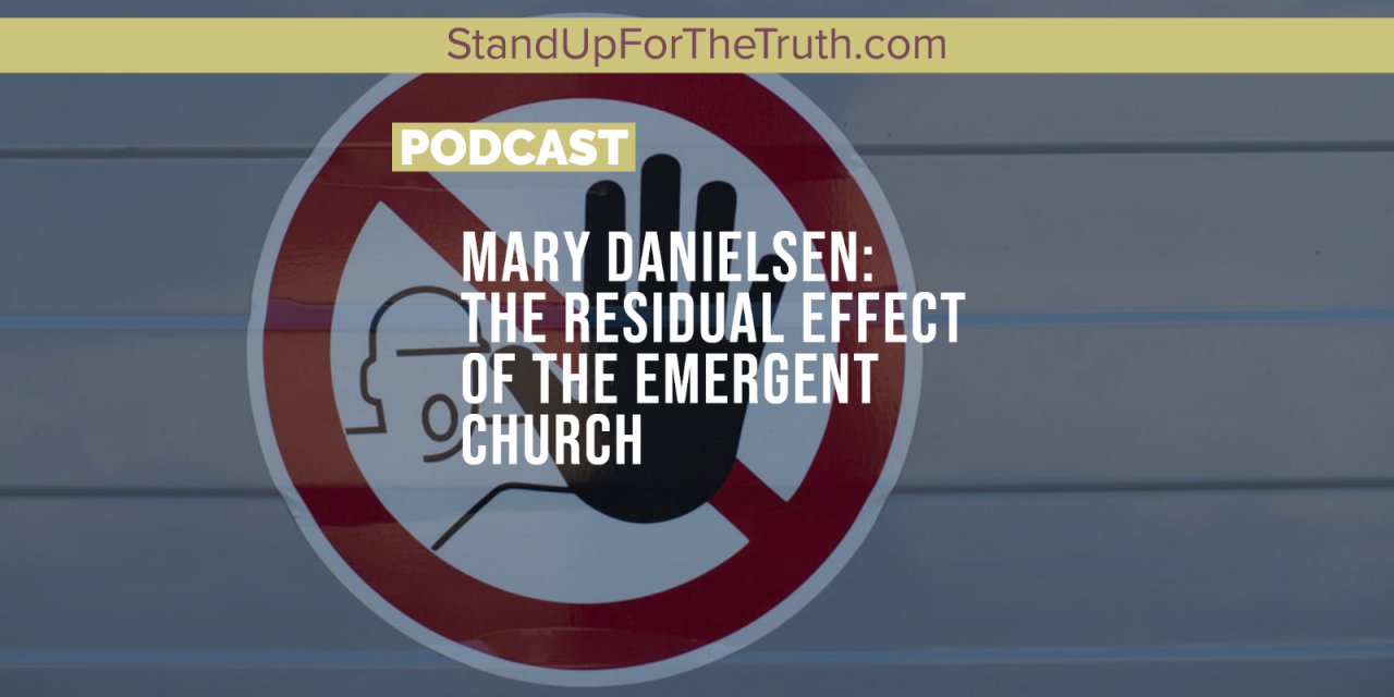 Mary Danielsen: The Residual Effect of the Emergent Church