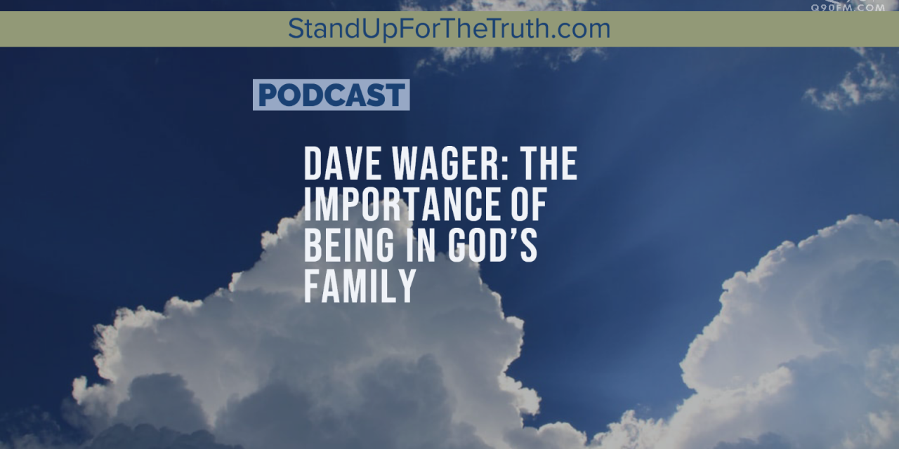 Dave Wager: The Importance of Being In God's Family