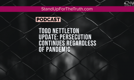 Todd Nettleton UPDATE: Persecution Continues Regardless of Pandemic