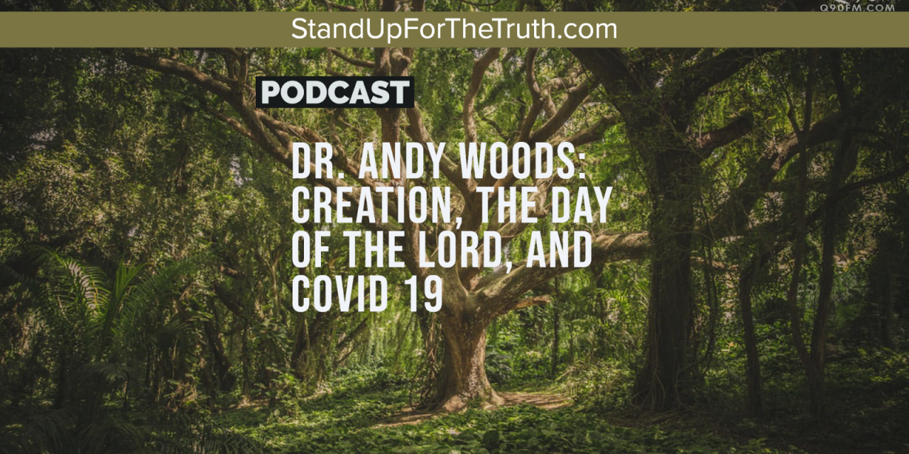 Dr. Andy Woods: Creation, the Day of the Lord, and COVID 19