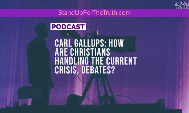 Carl Gallups: How are Christians Handling the Current Crisis, Debates?