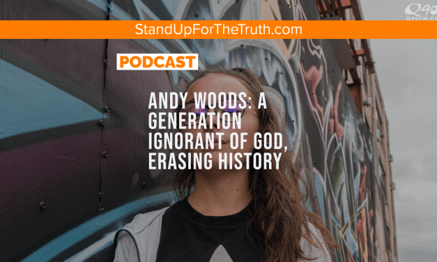 Andy Woods: A Generation Ignorant of God, Erasing History