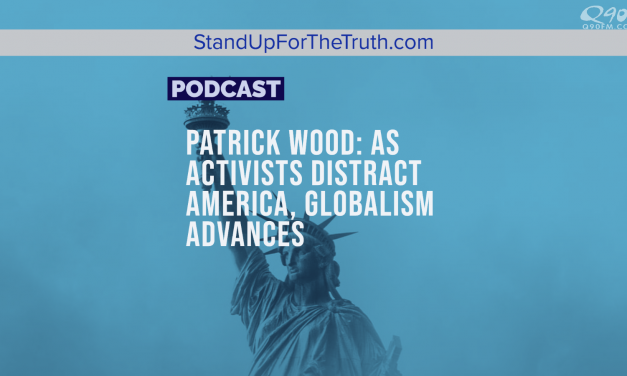 Patrick Wood: As Activists Distract America, Globalism Advances