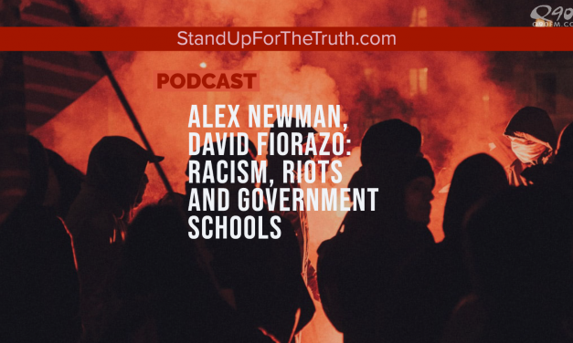 Alex Newman, David Fiorazo: Racism, Riots and Government Schools