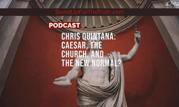 Chris Quintana: Caesar, the Church, and the New Normal?