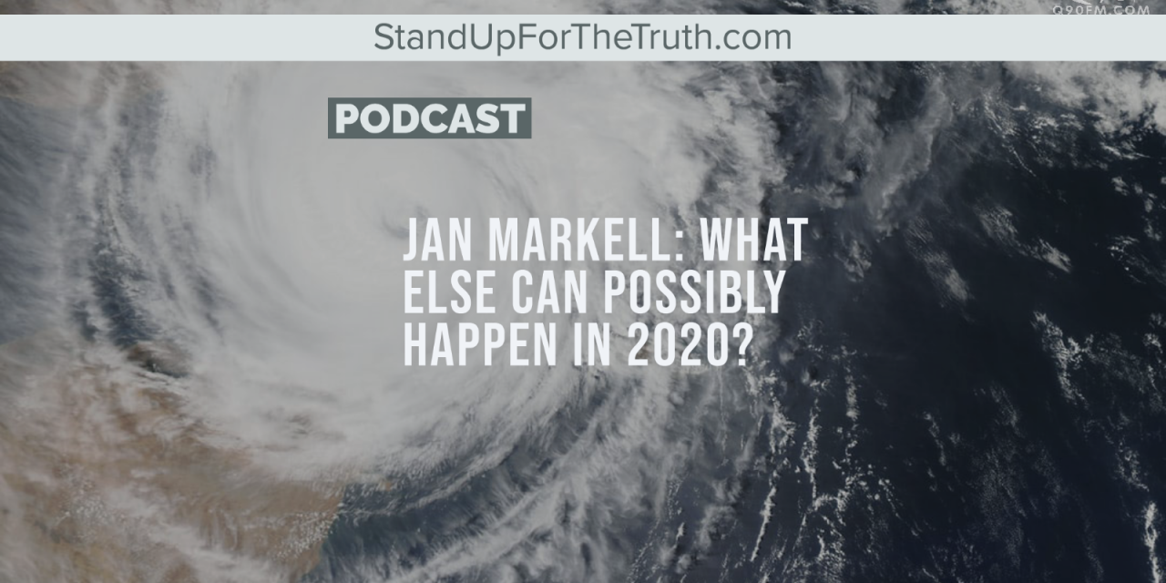 Jan Markell: What Else Can Possibly Happen in 2020?