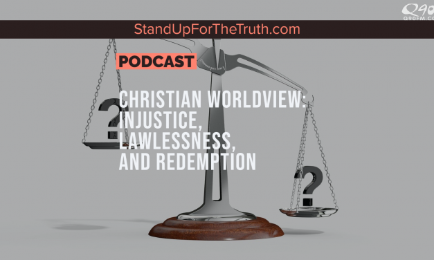 Christian Worldview on Injustice, Lawlessness, and Redemption