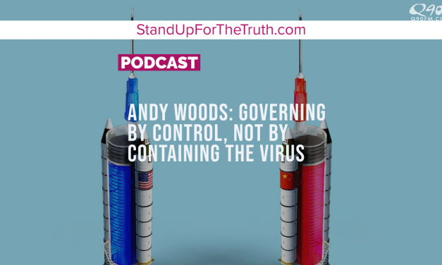Andy Woods: Governing by Control, Not by Containing the Virus