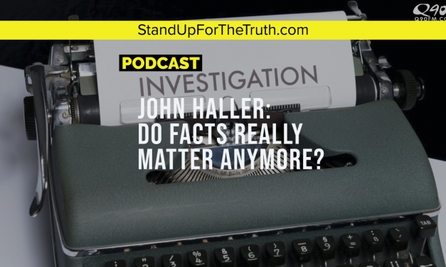 John Haller: Do Facts Really Matter Anymore?