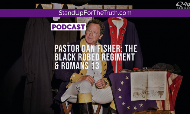 Pastor Dan Fisher: The Black Robed Regiment & Romans 13