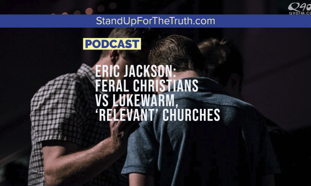 Eric Jackson: Feral Christians vs Lukewarm 'Relevant' Churches