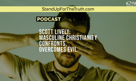Scott Lively: Masculine Christianity Confronts, Overcomes Evil
