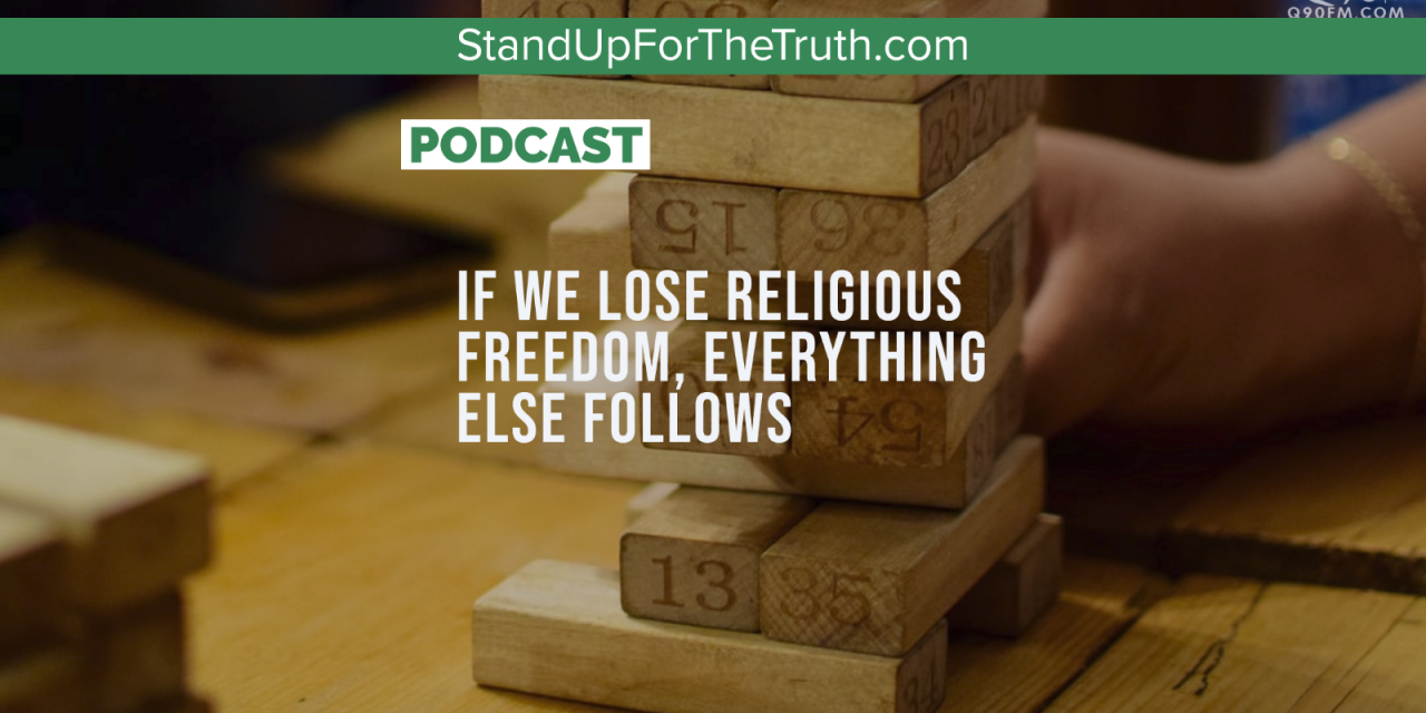 ANDY WOODS: If We Lose Religious Freedom, Everything Else Follows