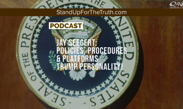 Jay Seegert: Policies, Procedures & Platforms Trump Personality!