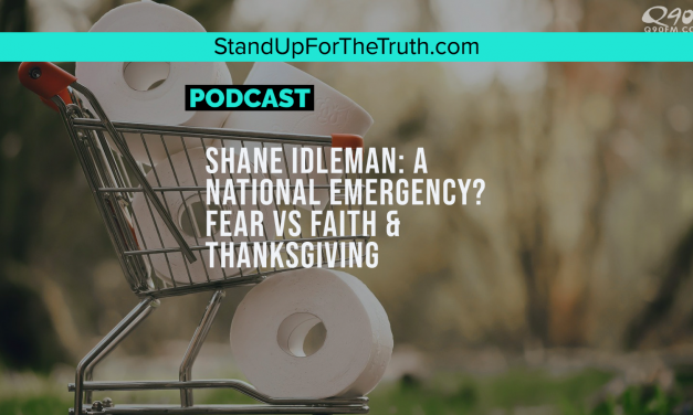 Shane Idleman: A National Emergency? Fear Vs Faith & Thanksgiving