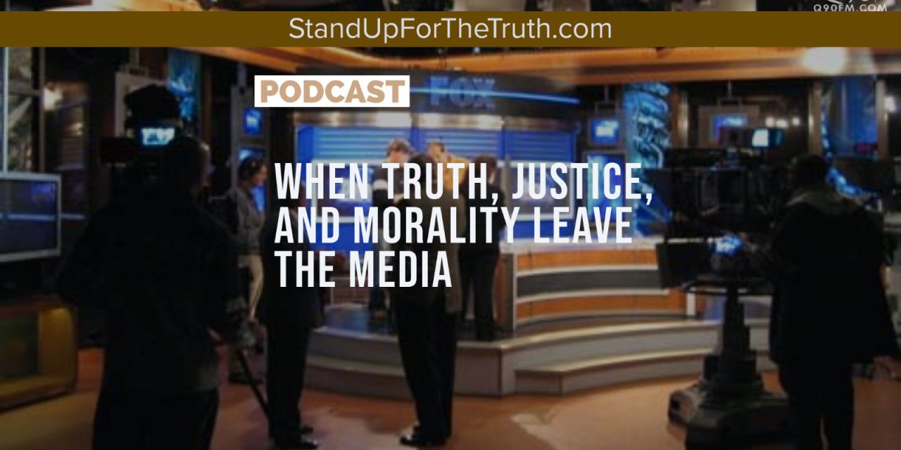 When Truth, Justice, and Morality Leave the Media