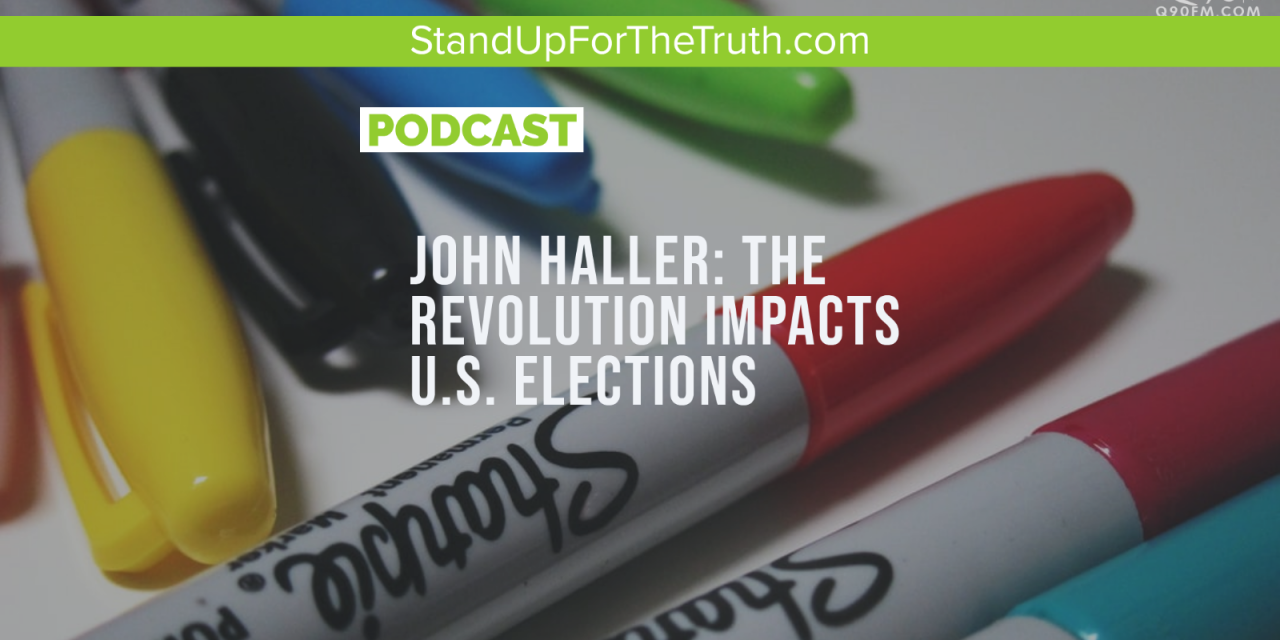 John Haller: The 'Revolution' Impacts U.S. Elections